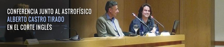 Conferencia junto al astrofísico Alberto Castro Tirado en el CorteInglés