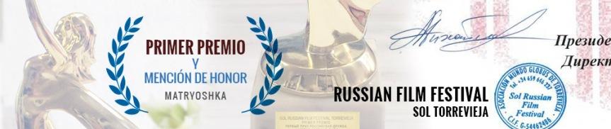 Primer Premio en el RUSSIAN Film Festival de Torrevieja(SOL)