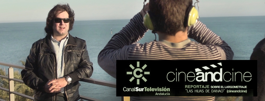 Reportaje en Canal Sur (CineAndCine) sobre nuestrolargometraje