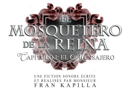 El mosquetero de la reina (Fran Kapilla)